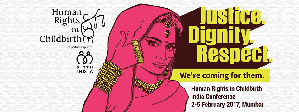 A reflection on the Human Rights In Childbirth Conference India February 2017