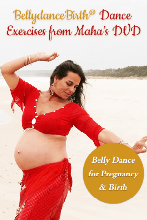 BellydanceBirth® Dance Exercises - Belly Dance for Pregnancy and Birth