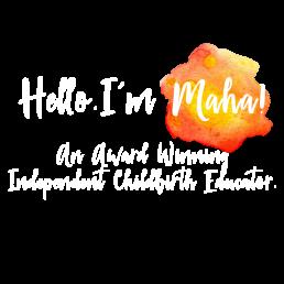 Hello. I'm Maha. An award winning independent childbirth educator